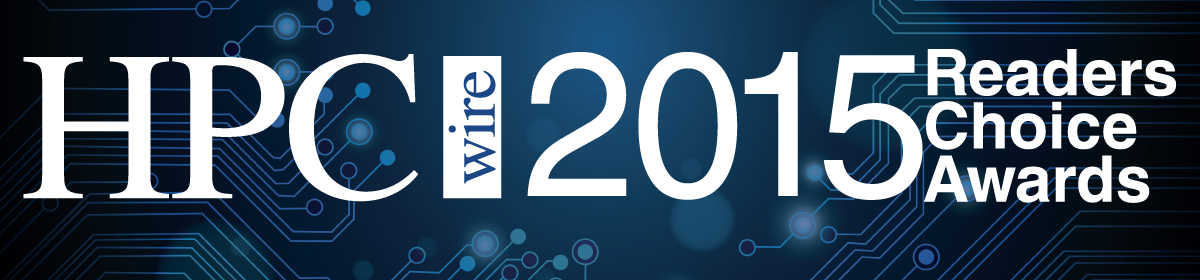 2015 HPCwire Awards – Readers\' & Editors\' Choice - HPCwire